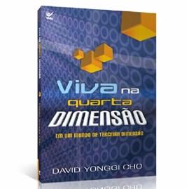 Viva na Quarta Dimensão | David Yonggi Cho