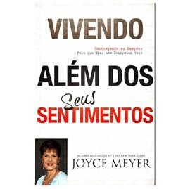 Vivendo Além Dos Seus Sentimentos | Joyce Meyer