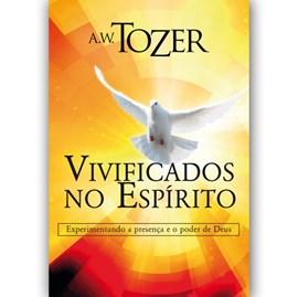 Vivificados no Espírito | A.W. Tozer
