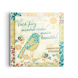 Você faz minha vida mais bonita | Um livro para amigos