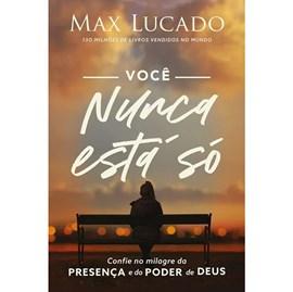Você nunca está só | Max Lucado