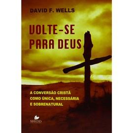 Volte-se Para Deus | David F. Wells