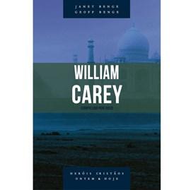 William Carey   Série heróis cristãos ontem & hoje   Janet Benge e Geoff Benge